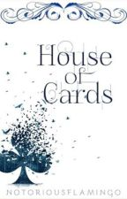 House of Cards by notoriousflamingo