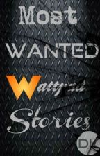 Most Wanted Wattpad Stories~Philippines by RocksandPaper
