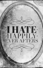 I Hate Happily Ever Afters by Rose_Pedals146