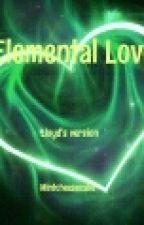 Elemental love (Lloyd X Reader) by Mintcheescake