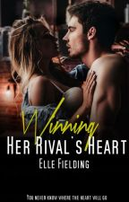Winning Her Rival's Heart by ellefielding_author