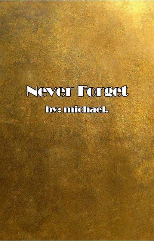 Never Forget - Lashton by lashton_lashton