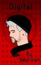 Digital (AntiSepticEye x Reader) by SeptiSam
