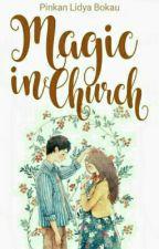 Magic In Church by beyourselfLidya