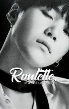 Roulette | {m.yoongi} by starsllar
