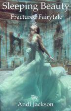 Sleeping Beauty [COMPLETE] by AndiJackson