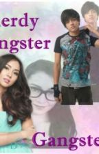 The Nerdy Gangster meet The Gangster (Completed)  by 3cia07