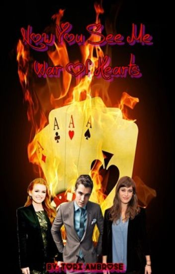 "Now You See Me""War Of Hearts"""