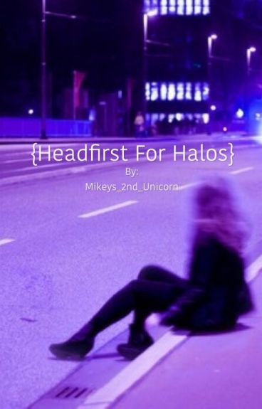 Headfirst For Halos//Mikey Way (SLOW UPDATES)