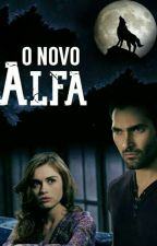 O Novo Alfa  by secretbitchh