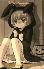 My struggles by __Armin__Arlert__