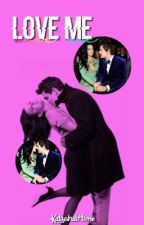 Love Me (Jaty FanFic) by katyslovaticgirl