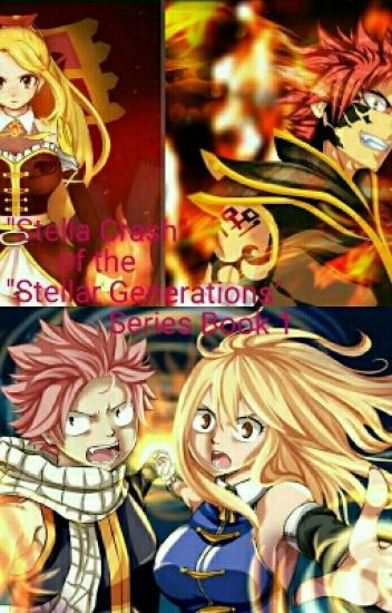 Stella Crash (Nalu Fanfiction) *UNDER MAJOR EDITING*