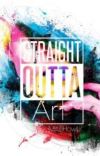 Straight Outta Art ~Art Book by MitZihowL