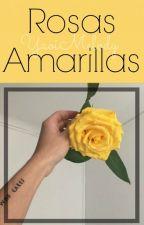Rosas Amarillas by YaoiMelody