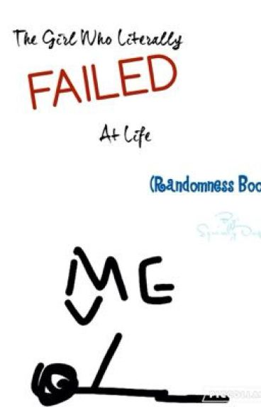 The Girl Who Literally FAILED At Life
