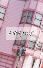 bulletproof  ; cake by ximsofiax