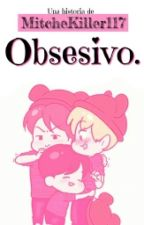 Obsesivo || ChanBaek by Mitchekiller117