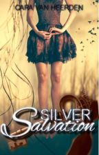 Silver Salvation - [COMPLETED] by TymTraveler