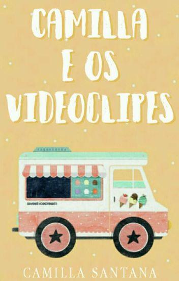 Camilla e os Videoclipes [CONCLUÍDA]