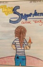 "The Superhero called ""Emily"" by smartravenclaws"