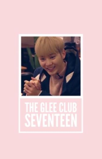 The Glee Club - Seventeen