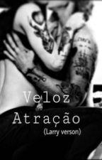 Veloz Atração • (Larry verson) • by 1DLuckyStrike
