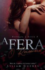 A FERA III - O RECOMEÇO (Em 16 de Abril/2017) by LilianGuedesBook