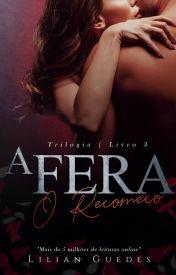 A FERA III - O RECOMEÇO (Em 16 de Abril/2017)