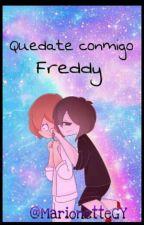 """Fredd x Freddy      """"Quedate con migo Freddy"""" by marionetteGy"""