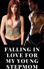 Fallin InLove For My Young Step Mom (Complete) by gelynn