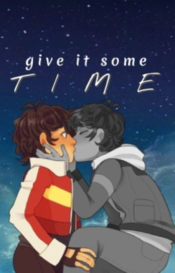 give it some time | klance