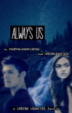 Always Us - Lorien Legacies by fourtheloveoflorien