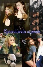 Aprendiendo A Amar (Alren ♥) by ALREN_CAMALLY