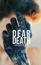 Dear Death by HoorAlAynn