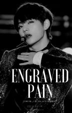 Engraved Pain | Kim Taehyung by Jimin_is_slayin2837