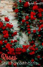 Roses Still Have Thorns... by clark_harrot213