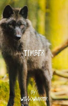Timber by WillowHarper