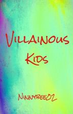 Villainous Kids by NinnyBee02