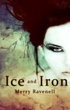 Ice And Iron (Book III) by merrywombat