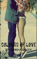 Colours Of Love (On Hold) by Misha_2717