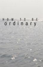 how to be ordinary-vikklan au by photosynthesis-