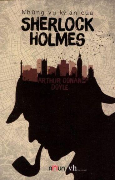 Những vụ kỳ án của Sherlock Holmes - Arthur Conan Doyle
