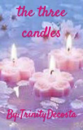 The Three Candles (Work In Progress...) by TrinityDecosta