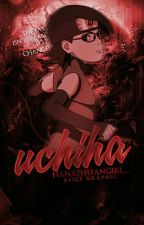 Uchiha || Sequel to Haruno [on hold] by HanaTheFangirl_