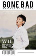 Gone Bad || Wonho by ipseoul