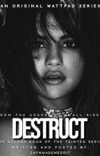 DESTRUCT (Book Two) - Zayn Malik by zaynmademedoit