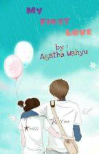 My First Love by AgathaWahyu7