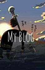 My blog by PrincessRoyal95