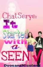 Chat Serye: It Started With A Seen✔ by DyosangNicoleng